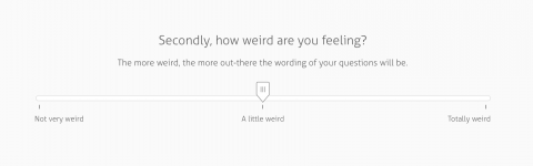 Choose your weirdness level